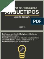 Jacinto Quesnel-Industria Del Videojuego-Arquetipos