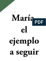 Maria, El Ejemplo a Seguir.