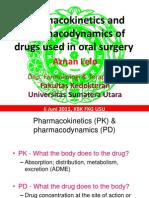 20110606-Fkg-Pharmacokinetics and Pharmacodynamics of Drugs Used in Oral Surgery AKHIR