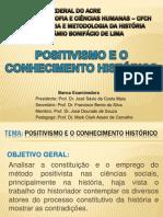 AULA OFICIAL - Positivismo e o conhecimento histórico