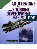 German Jet Engine and Gas Turbine Development 1930-1945