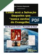 Como será a Salvação Daqueles que - nunca ouviram - o Evangelho