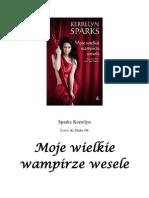 Sparks Kerrelyn - Love at Stake 08 - Moje Wielkie Wampirze Wesele