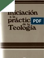 136348317 Ediciones Cristiandad 04 Iniciacion a La Practica de La Teologia