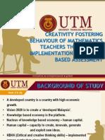 Creativity Fostering Behaviour of Mathematics Teachers Through The Implementation of School Based Assessment