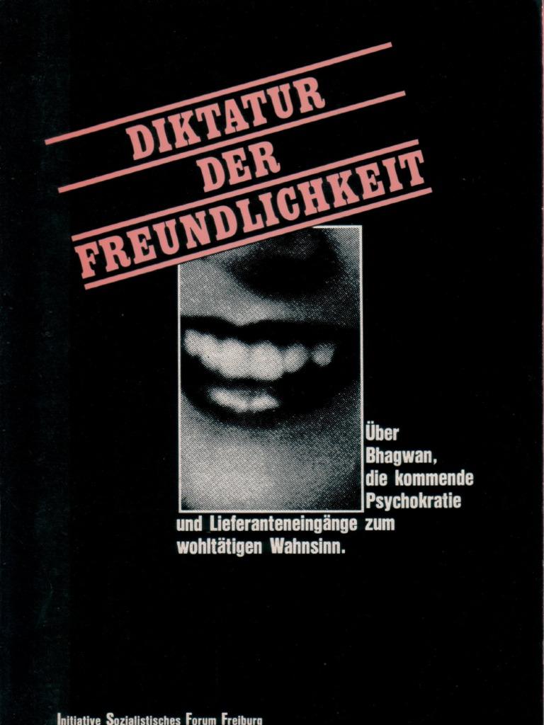 Diktatur Der Freundlichkeit.   Über Bhagwan, Die Kommende Psychokratie Und  Lieferanteneingänge Zum Wohltätigen Wahnsinn