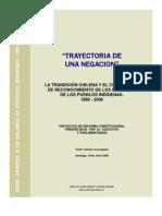 Trayectoria de una Negación.  Proyectos chilenos de 'reconocimiento constitucional' de los pueblos indigenas y desconocimiento de derechos. 1990-2006
