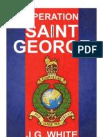Operation Saint George by J.G. White