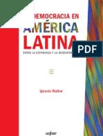 La Democracia en America Latina Entre La Esperanza y La Desesperanza
