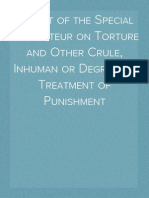 Report of the Special Rapporteur on Torture and Other Crule, Inhuman or Degrading Treatment of Punishment