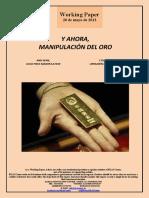 Y AHORA, MANIPULACIÓN DEL ORO (Es) AND NOW, GOLD PRICE MANIPULATION (Es) ETA ORAIN, URREAREN MANIPULAZIOA (Es)