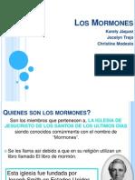 Los Mormones, Presentacion