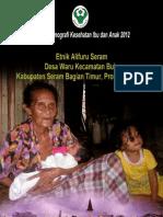 Buku Seri Etnografi Kesehatan Ibu dan Anak 2012; Etnik Alifuru Seram, Desa Waru, Kecamatan Bula, Kabupaten Seram Bagian Timur, Provinsi Maluku