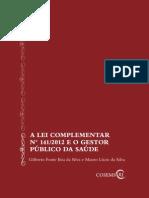 A Lei Complementar 141-12 e o Gestor Publico da Saude.pdf