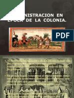 (00)Administracion en Epoca de La Colonia