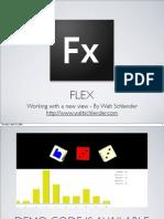 Flex Presentation - www.waltschlender.com - Apr14