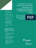Recomendaciones de buena praxis en trasplante de tejidos oculares. Cataluña. Muy util para protocolo