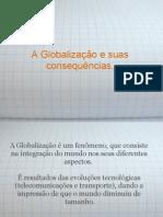 A Globalizacao e Suas Consequencias