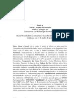 Ata da RCA das 18:00 - Deliberar sobre aumento de capital social da Companhia dentro do limite do capital autorizado Elei