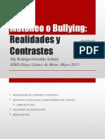 Ponencia Matoneo o Bullying - Realidades y Contrastes- Mg Oswaldo AChury- Mayo 2013
