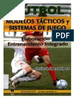 Fútbol. Modelos Tacticos y Sistemas de Juego. Elaboracion y Entrenamiento Integrado