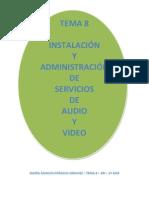 Tema 8 Instalacic3b3n y Administracic3b3n de Servicios de Audio y Video