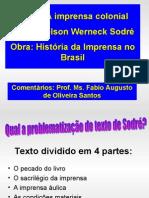 A Historia Da Imprensa No Brasil Colonial