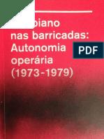 Um Piano nas Barricadas - Autonomia Operária (1973-1979). Marcello Tarì