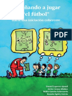 ENSEÑANDO A JUGAR EL FUTBOL UNA INICIACION COHERENTE