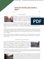 A luta dos moradores da Vila Dias pelo direito a uma habitação digna!