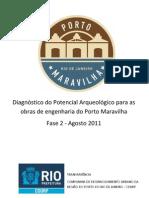 Diagnóstico do Potencial Arqueológico para as obras de engenharia do Porto Maravilha Fase 2 Agosto 2011