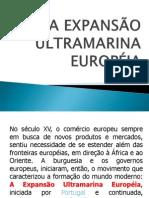 1 - A EXPANSÃO ULTRAMARINA EUROPÉIA
