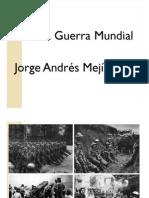 Unidad 9 Primera Guerra Mundial - Jorge Andrés Mejía Hernández
