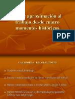 APROXIMACIÓN AL TRABAJO DESDE 4 MOMENTOS HISTÓRICOS