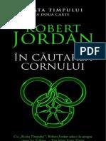 Robert Jordan - Roata Timpului - 2. in Cautarea Cornului v1.0