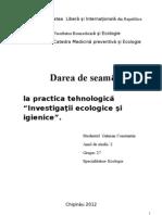 """Darea de seamă la practica tehnologică """"Investigaţii ecologice şi igienice""""."""