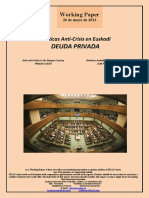 Políticas Anti-Crisis en Euskadi. DEUDA PRIVADA (Es) Anti-crisis Policy in the Basque Country. PRIVATE DEBT (Es) Krisiaren Aurkako Politikak Euskadin. ZOR PRIBATUA (Es)