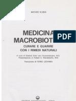 Michio Kushi - Medicina Macrobiotica - Curare E Guarire Con I Rimedi Naturali