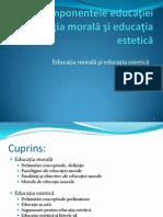 Componentele educaţiei-Educaţia morală şi educaţia estetică