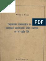 Bauer, Arnold. Expansión económica en una sociedad tradicional Chile central en el siglo XIX.pdf