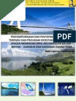 Buku Laporan Pendahuluan Pekerjaan Penyempurnaan dan Penyepakatan Rencana Terpadu dan Program Invetasi Infrastruktur Jangka Menengah (RPIIJM) Kawasan Batam Bintan Karimun dan Kawasan Danau Toba.