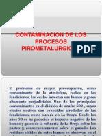 Contaminacion de Los Procesos Pirometalurgicos