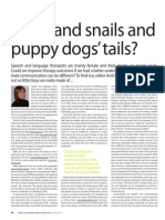 Frogs and snails and puppy dogs' tails?