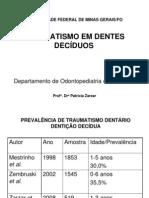 Traumatismos dentários na dentição decídua 02 10 08  Patrícia Zarzar - 3