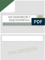 Kwashiorkor y Esquizofrenia