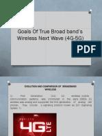Goals Of True Broad band's Wireless Next Wave (4G-5G).pdf