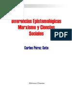 Carlos Perez Soto Diferencias Epistemologicas Marxismo y Ciencias Sociales