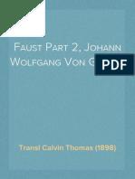 Faust Part 2, Johann Wolfgang Von Goethe, Transl Calvin Thomas (1898)