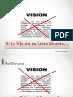 La Vision es letra muerta porque el Balanced Scorecard fue mal creado