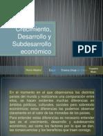 crecimientodesarrolloysubdesarrollo-120228150005-phpapp02
